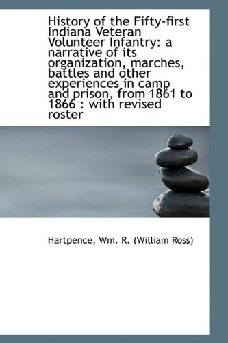 9781110741052: History of the Fifty-first Indiana Veteran Volunteer Infantry: a narrative of its organization, marc