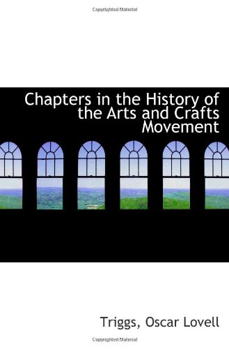 9781110743414: Chapters in the History of the Arts and Crafts Movement