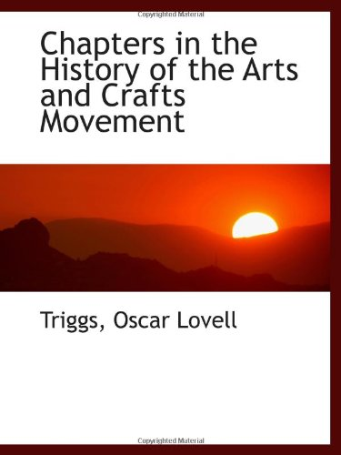 9781110743421: Chapters in the History of the Arts and Crafts Movement