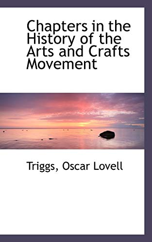 9781110743445: Chapters in the History of the Arts and Crafts Movement