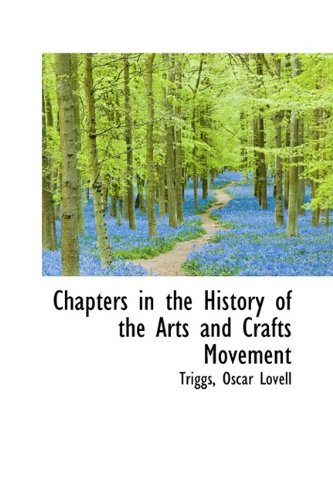 9781110743476: Chapters in the History of the Arts and Crafts Movement