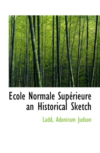 9781110744152: Ecole Normale Supérieure an Historical Sketch