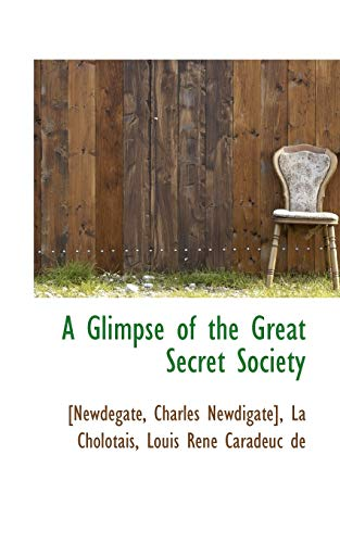 9781110745098: A Glimpse of the Great Secret Society