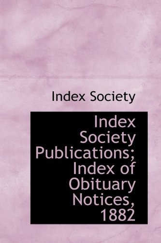 9781110749027: Index Society Publications; Index of Obituary Notices, 1882