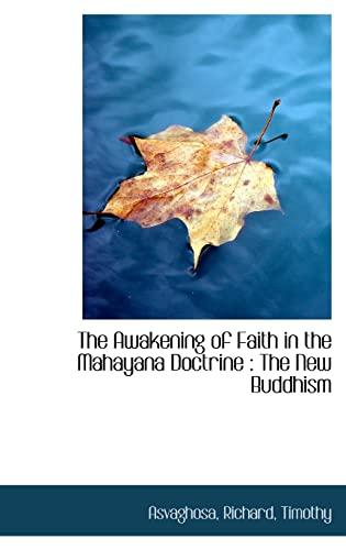 9781110755776: The Awakening of Faith in the Mahayana Doctrine: The New Buddhism