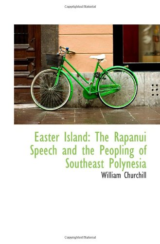 9781110758357: Easter Island: The Rapanui Speech and the Peopling of Southeast Polynesia