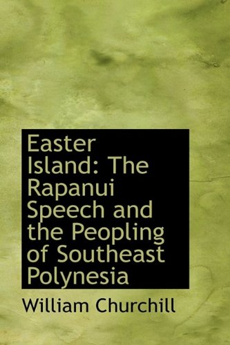 9781110758401: Easter Island: The Rapanui Speech and the Peopling of Southeast Polynesia