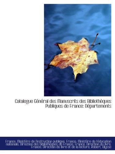 9781110758449: Catalogue G�n�ral des Manuscrits des Biblioth�ques Publiques de France: D�partements