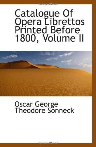 9781110758579: Catalogue Of Opera Librettos Printed Before 1800, Volume II