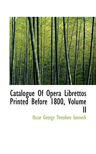 9781110758616: Catalogue Of Opera Librettos Printed Before 1800, Volume II