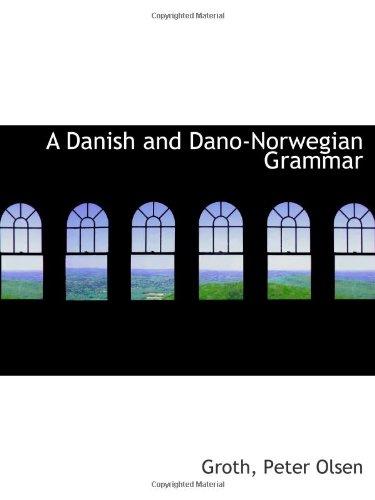 9781110760909: A Danish and Dano-Norwegian Grammar