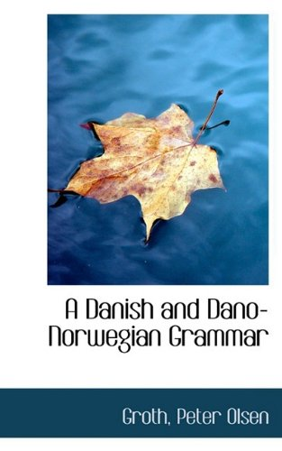9781110760954: A Danish and Dano-Norwegian Grammar