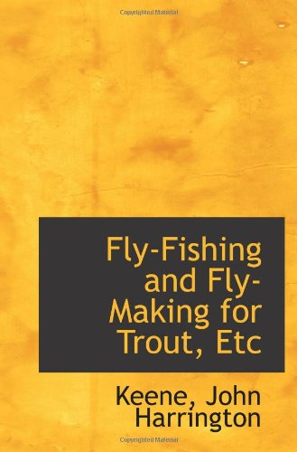 9781110764266: Fly-Fishing and Fly-Making for Trout, Etc