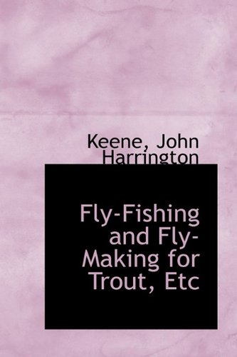 9781110764310: Fly-Fishing and Fly-Making for Trout, Etc