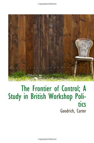 9781110764648: The Frontier of Control; A Study in British Workshop Politics