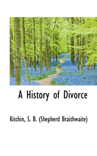 9781110767199: A History of Divorce