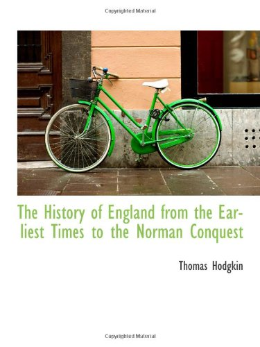 9781110767229: The History of England from the Earliest Times to the Norman Conquest
