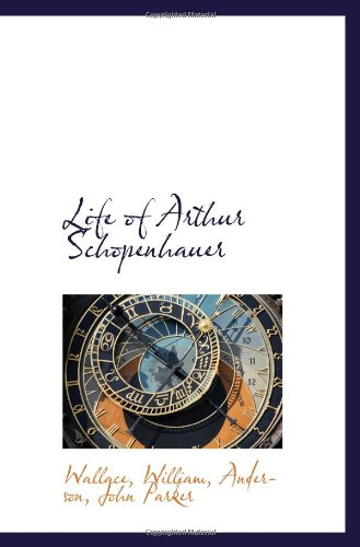 Life of Arthur Schopenhauer (9781110770816) by William, Wallace