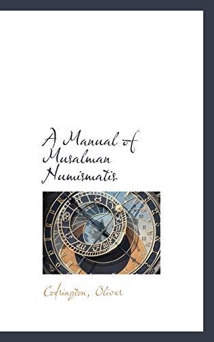 A Manual of Musalman Numismatis (Paperback): Codrington Oliver