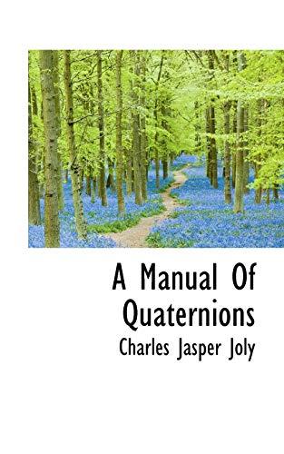 9781110771653: A Manual Of Quaternions