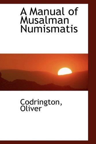 A Manual of Musalman Numismatis (Hardback): Codrington Oliver