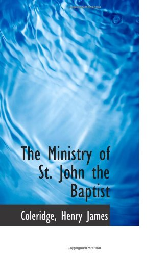 9781110772322: The Ministry of St. John the Baptist