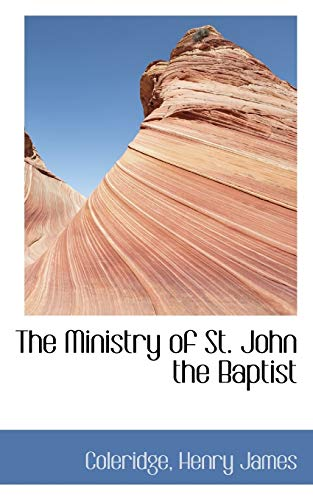 9781110772360: The Ministry of St. John the Baptist