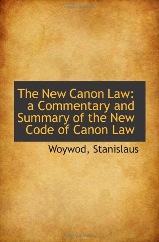 9781110773114: The New Canon Law: a Commentary and Summary of the New Code of Canon Law