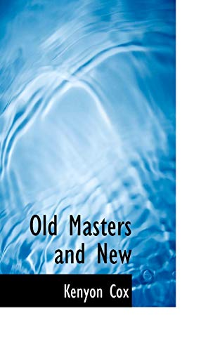 9781110773572: Old Masters and New