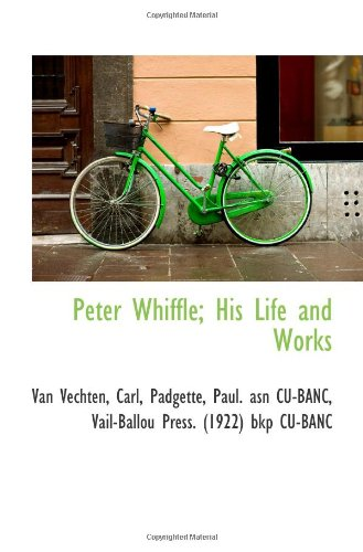 9781110774357: Peter Whiffle; His Life and Works