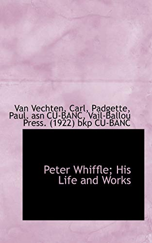 9781110774388: Peter Whiffle; His Life and Works