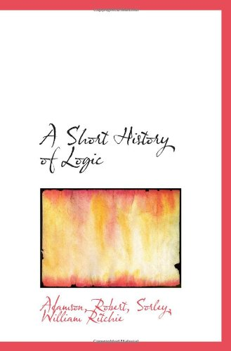 9781110777174: A Short History of Logic
