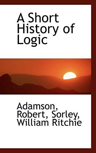 9781110777204: A Short History of Logic