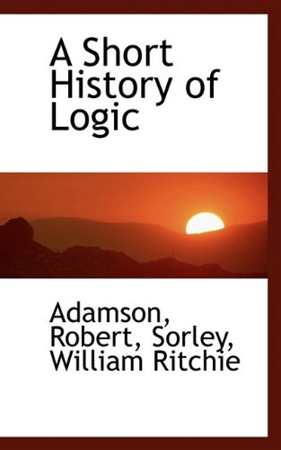 9781110777235: A Short History of Logic