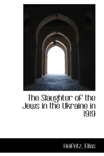9781110777402: The Slaughter of the Jews in the Ukraine in 1919