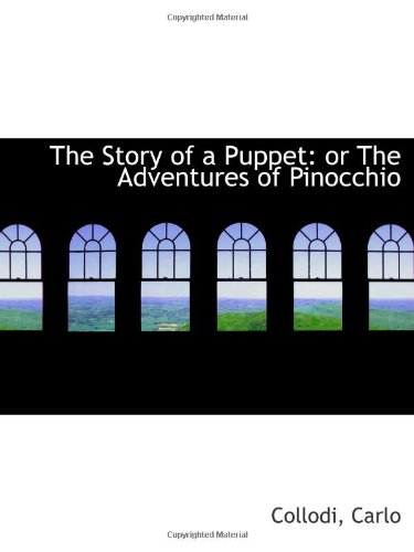 The Story of a Puppet: or The Adventures of Pinocchio (1110778473) by Collodi, Carlo