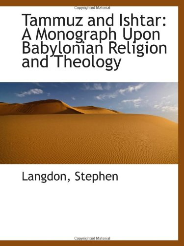 9781110778553: Tammuz and Ishtar: A Monograph Upon Babylonian Religion and Theology