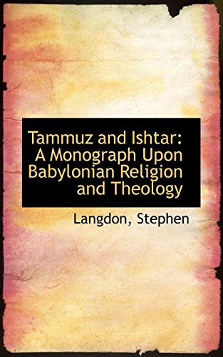 9781110778584: Tammuz and Ishtar: A Monograph Upon Babylonian Religion and Theology