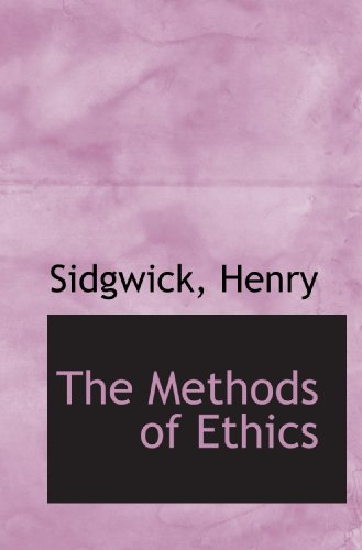 9781110779185: The Methods of Ethics