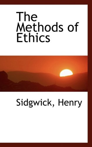 9781110779246: The Methods of Ethics