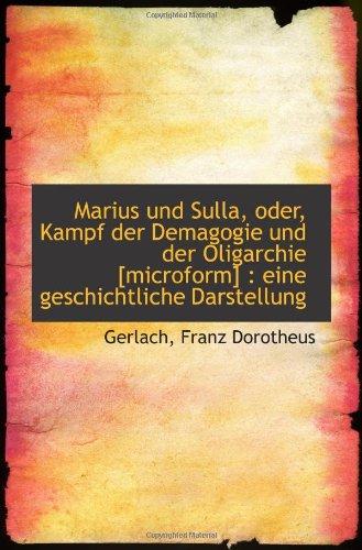 9781110781294: Marius und Sulla, oder, Kampf der Demagogie und der Oligarchie [microform] : eine geschichtliche Dar