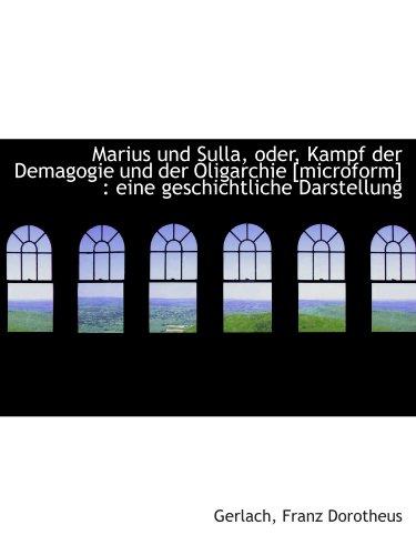 9781110781317: Marius und Sulla, oder, Kampf der Demagogie und der Oligarchie [microform] : eine geschichtliche Dar