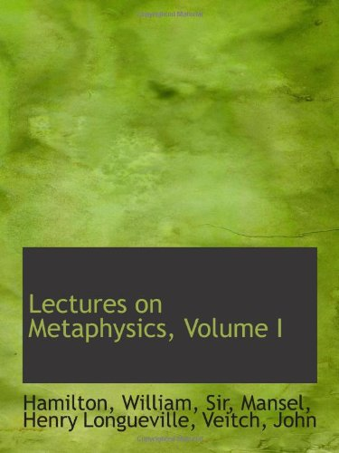 9781110781447: Lectures on Metaphysics, Volume I