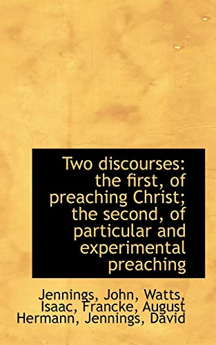 9781110781546: Two discourses: the first, of preaching Christ; the second, of particular and experimental preaching