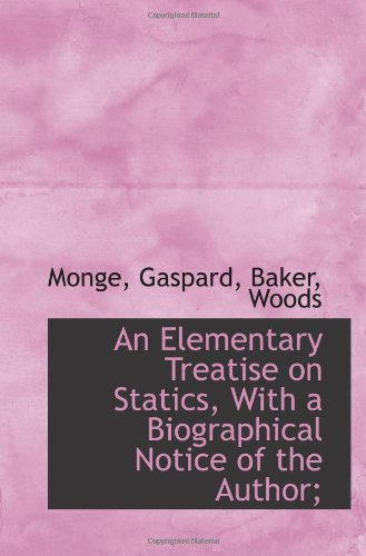 9781110785421: An Elementary Treatise on Statics, With a Biographical Notice of the Author;