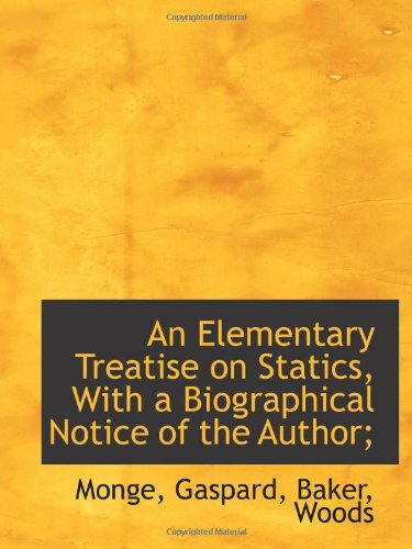 9781110785445: An Elementary Treatise on Statics, With a Biographical Notice of the Author;