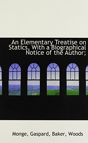 9781110785483: An Elementary Treatise on Statics, With a Biographical Notice of the Author;