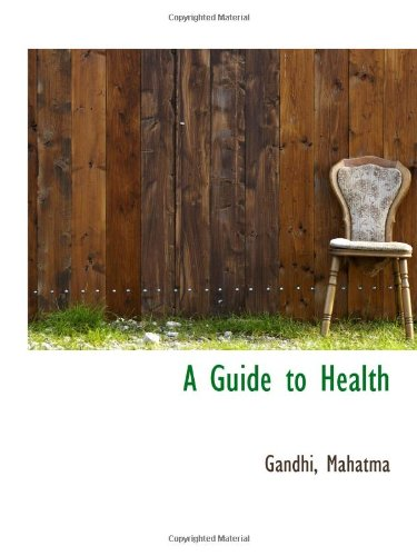 A Guide to Health (9781110786886) by Gandhi, Mahatma