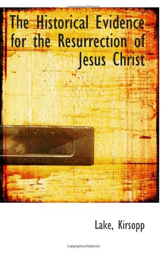 9781110787272: The Historical Evidence for the Resurrection of Jesus Christ