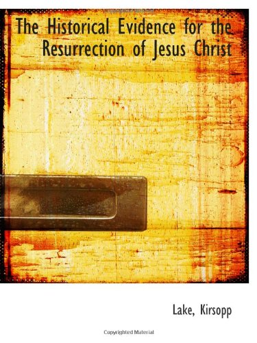 9781110787296: The Historical Evidence for the Resurrection of Jesus Christ